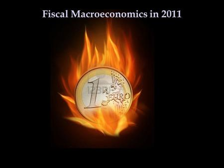 Fiscal Macroeconomics in 2011. Debts and Deficits Last time: -Conceptual issues of debts and deficits -Deficits and slower growth of potential Y in the.