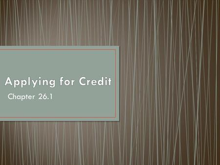 Applying for Credit Chapter 26.1.