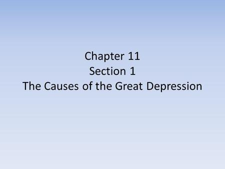 Chapter 11 Section 1 The Causes of the Great Depression