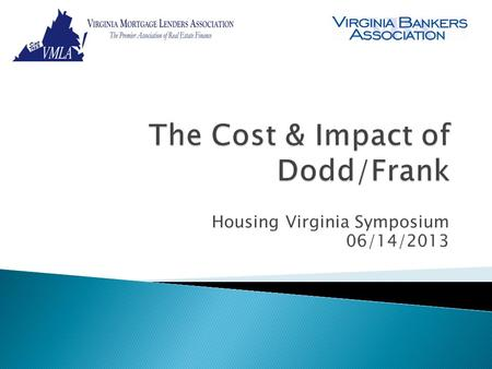 Housing Virginia Symposium 06/14/2013.  The content of this presentation represents contains information from independent 3 rd party firms. The statements.