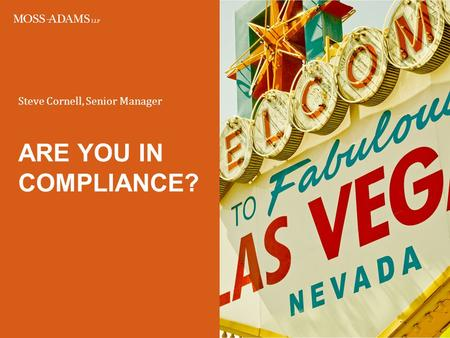ARE YOU IN COMPLIANCE? Steve Cornell, Senior Manager.