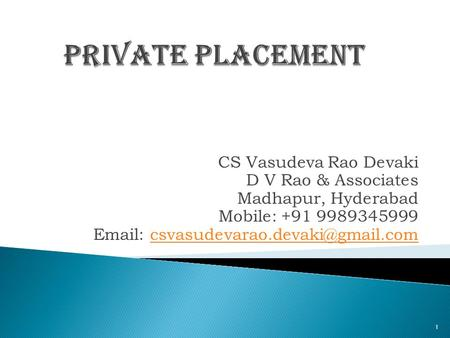 CS Vasudeva Rao Devaki D V Rao & Associates Madhapur, Hyderabad Mobile: +91 9989345999