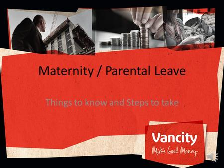 Maternity / Parental Leave Things to know and Steps to take.