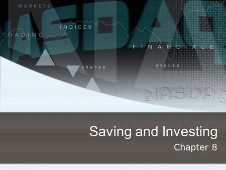 Saving and Investing Chapter 8. Establishing Your Financial Goals A savings or investment plan starts with a specific, measurable goal. Emergency Fund-