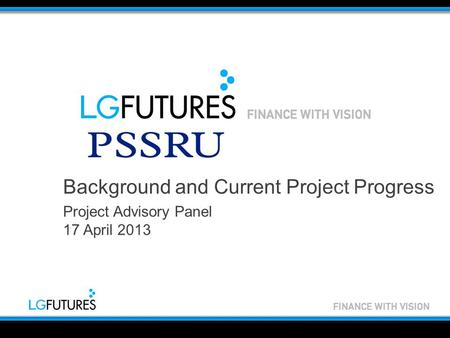 Background and Current Project Progress Project Advisory Panel 17 April 2013.