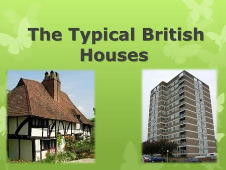 The Typical British Houses. Most people in England live in urban(городской) areas. Towns and cities are spreading into their surrounding environment to.