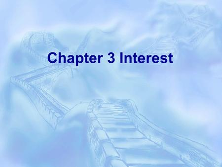 Chapter 3 Interest.  Simple interest  Compound interest  Present value  Future value  Annuity  Discounted Cash Flow.