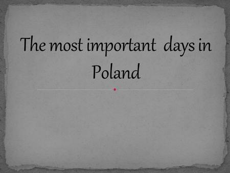 11 november is a very important day for Poland, because in 1918 she regained freedom. It is a day free from work.
