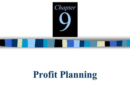 Profit Planning Chapter 9. © The McGraw-Hill Companies, Inc., 2000 Irwin/McGraw-Hill The Master Budget Sales Budget Selling and Administrative Budget.