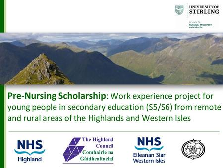 Pre-Nursing Scholarship: Work experience project for young people in secondary education (S5/S6) from remote and rural areas of the Highlands and Western.
