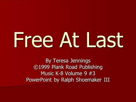 Free At Last By Teresa Jennings ©1999 Plank Road Publishing