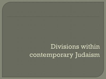 Divisions within contemporary Judaism