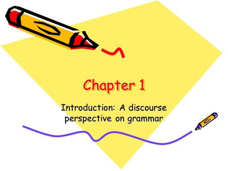 Introduction: A discourse perspective on grammar