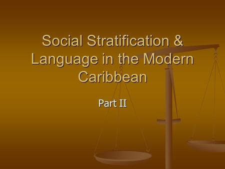 Describe the causes of social stratification in the Caribbean countries Essay