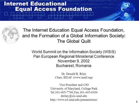 1 The Internet Education Equal Access Foundation, and the Formation of a Global Information Society: The Global Quilt World Summit on the Information.