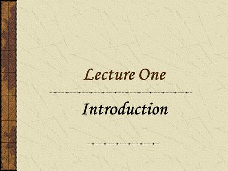 Lecture One Introduction What is grammar? The term of grammar can be understood as (1) the rules of the structures of a language (grammar in its narrow.