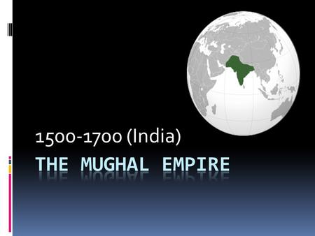 1500-1700 (India). HISTORY OF INDIA IN 1400S  Lush country  many cities & temples  Hindu lower classes labored for Muslim/Hindu masters  Gupta Empire.
