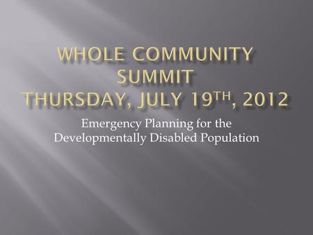 Emergency Planning for the Developmentally Disabled Population.