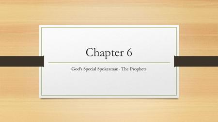 God's Special Spokesman- The Prophets