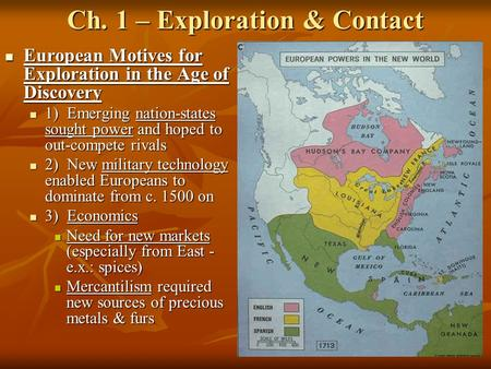 Ch. 1 – Exploration & Contact European Motives for Exploration in the Age of Discovery European Motives for Exploration in the Age of Discovery 1) Emerging.