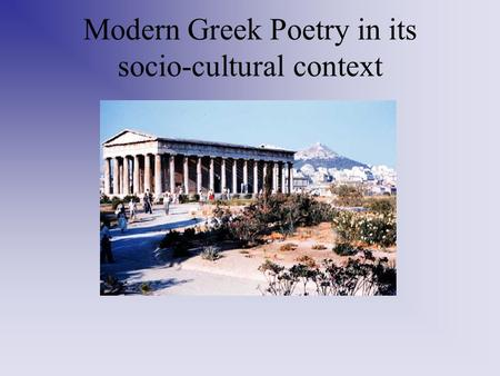 Modern Greek Poetry in its socio-cultural context.