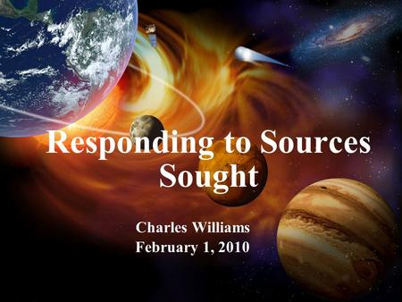 Responding to Sources Sought Charles Williams February 1, 2010.