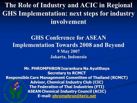 The Role of Industry and ACIC in Regional GHS Implementation: next steps for industry involvement GHS Conference for ASEAN Implementation Towards 2008.