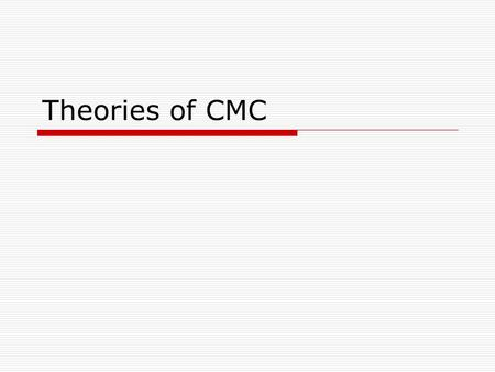 Theories of CMC. Deficit Approaches and Models – Impersonal Perspective  Social Presence Theory  Social Context Cues Theory  Cuelessness Model  Media.