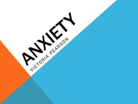 A N X I E T Y VICTORIA PEARSON THERE ARE 14 DISORDERS CONTAINED IN THE DSM IV TR SECTION OF ANXIETY DISORDERS Panic Attack Agoraphobia Panic Disorder.