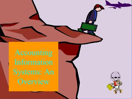 Accounting Information Systems: An Overview