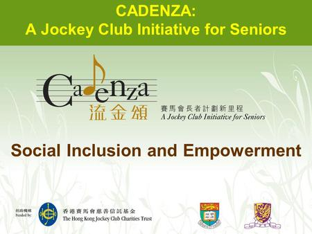 CADENZA: A Jockey Club Initiative for Seniors Social Inclusion and Empowerment.