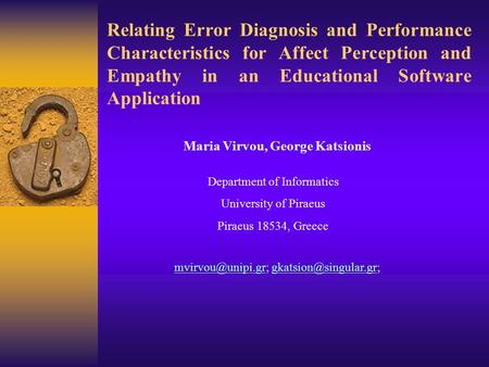 Relating Error Diagnosis and Performance Characteristics for Affect Perception and Empathy in an Educational Software Application Maria Virvou, George.