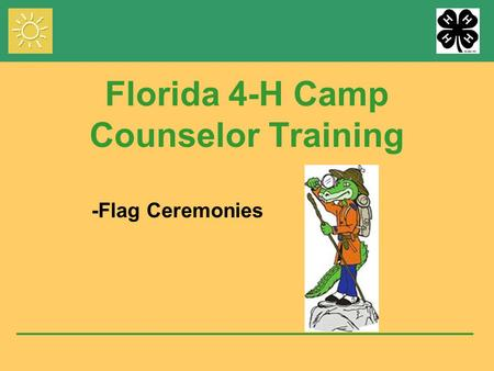 Florida 4-H Camp Counselor Training -Flag Ceremonies.