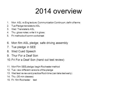 2014 overview Mon film ASL pledge; safe driving assembly