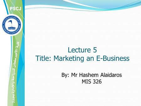 Lecture 5 Title: Marketing an E-Business