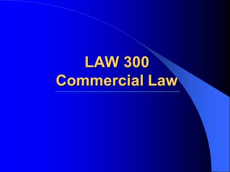 LAW 300 Commercial Law. Glossary of Legal Terms Association: dernek Code: kanun Commercial enterprise: ticari işletme Cooperative: kooperatif Customary.