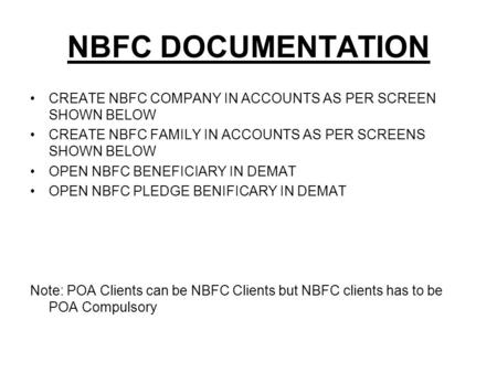 NBFC DOCUMENTATION CREATE NBFC COMPANY IN ACCOUNTS AS PER SCREEN SHOWN BELOW CREATE NBFC FAMILY IN ACCOUNTS AS PER SCREENS SHOWN BELOW OPEN NBFC BENEFICIARY.