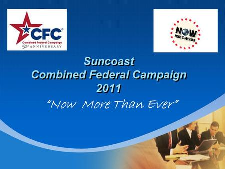 "Company LOGO Suncoast Combined Federal Campaign 2011 ""Now More Than Ever"""