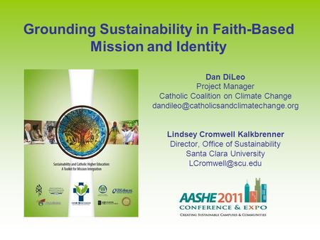 Grounding Sustainability in Faith-Based Mission and Identity Dan DiLeo Project Manager Catholic Coalition on Climate Change