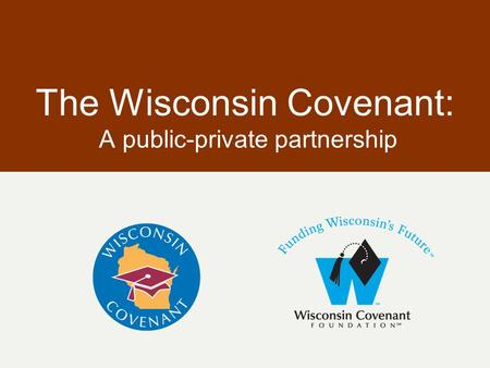 The Wisconsin Covenant: A public-private partnership.