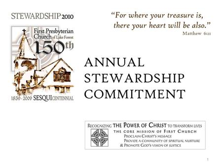 "ANNUAL STEWARDSHIP COMMITMENT 1 ""For where your treasure is, there your heart will be also."" Matthew 6:21."