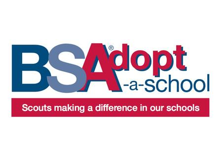 Project Scope BSA Adopt-a-School is a process by which we can strengthen relationships between Scouting and the respective schools we serve Help Council's.