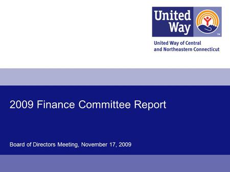 Board of Directors Meeting, November 17, 2009 2009 Finance Committee Report.