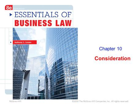 Chapter 10 Consideration McGraw-Hill ©2010 The McGraw-Hill Companies, Inc. All rights reserved.