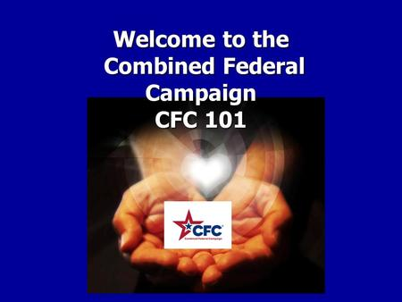 Welcome to the Combined Federal Campaign CFC 101.