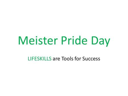 Meister Pride Day LIFESKILLS are Tools for Success.