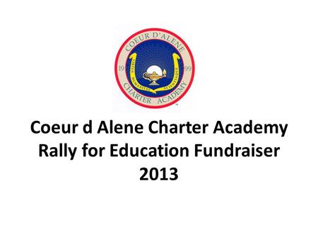 Coeur d Alene Charter Academy Rally for Education Fundraiser 2013.