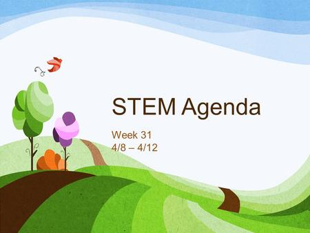 STEM Agenda Week 31 4/8 – 4/12. Agenda 4/8 Learning Target: Brainstorm and research wind turbine ideas. Agenda: Turn in Safety Pledge!!! Review Wind Turbines.