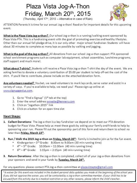 ATTENTION Parents it is time for our annual Jog-a-thon! Read on for important details for this upcoming event. What is the Plaza Vista Jog-a-thon? Our.