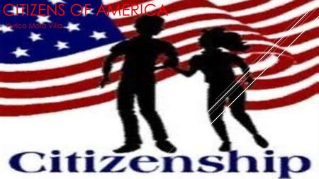CITIZENS OF AMERICA Yurico Mora Villa. TEKS §113.13. Social Studies, Grade 2, Beginning with School Year 2011-2012. (14) Citizenship. The student identifies.